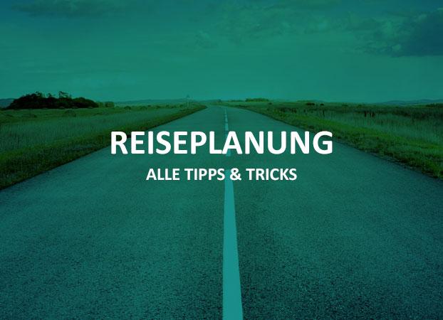 Reiseplanung – Tipps & Tricks